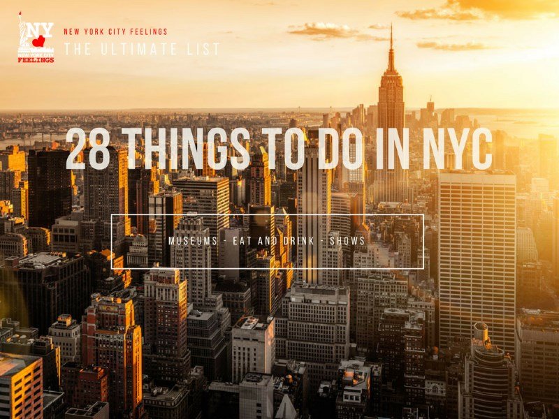 28 things you must do when you visit nyc the ultimate list